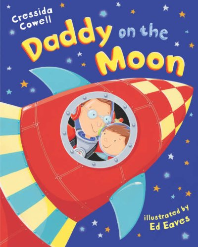 Daddy on the Moon (PB) By Cressida Cowell