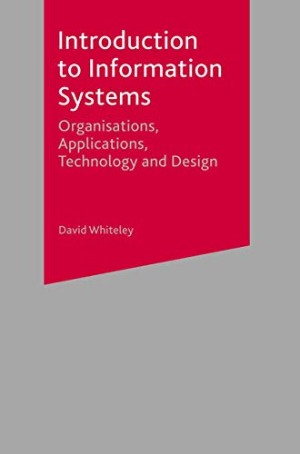 Introduction to Information Systems By David Whiteley