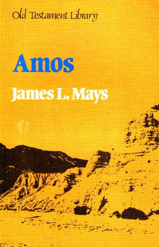 Amos (Old Testament Library) By James Luther Mays