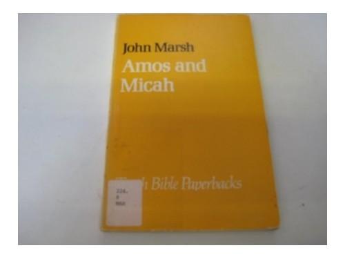 Amos and Micah By John Marsh