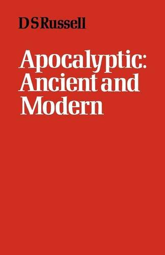 Apocalyptic Ancient and Modern By D. S. Russell