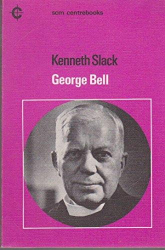 George Bell By Kenneth Slack