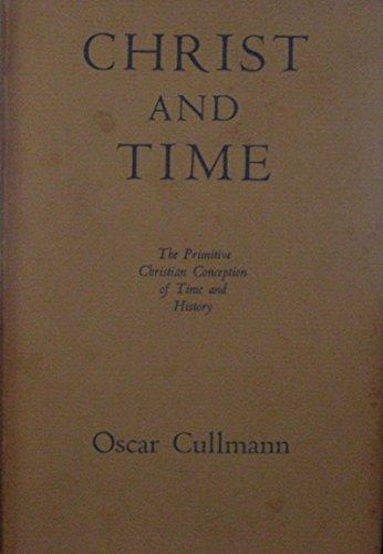 Christ and Time By Oscar Cullmann