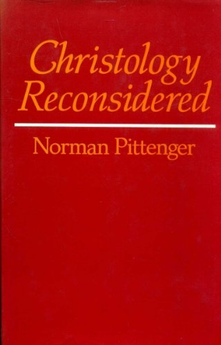 Christology Reconsidered By Norman Pittenger