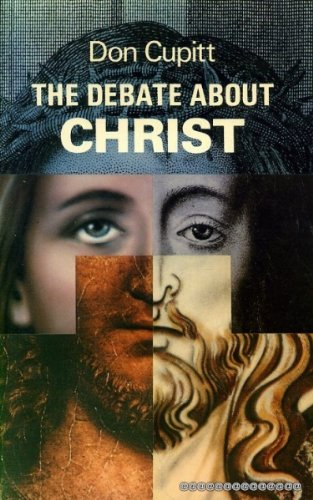 Debate About Christ By Don Cupitt