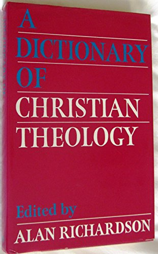 Dictionary of Christian Theology By Alan Richardson