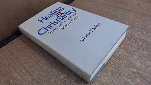 Healing and Christianity By Morton T. Kelsey