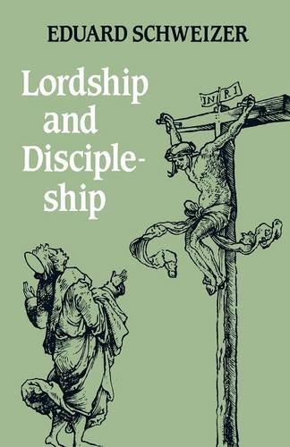 Lordship and Discipleship By Eduard Schweizer
