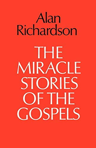 The Miracle Stories of the Gospels By Alan Richardson