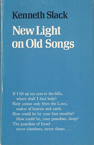 New Light on Old Songs By Kenneth Slack