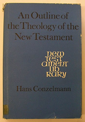 Outline of the Theology of the New Testament By Hans Conzelmann