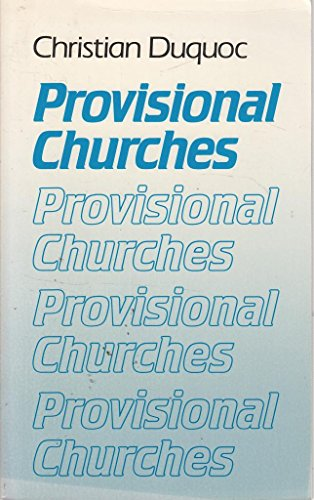Provisional Churches By Christian Duquoc