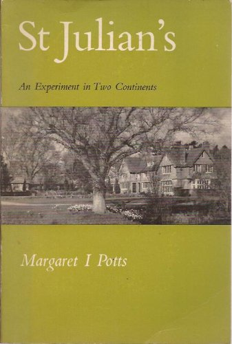 St.Julian's: An experiment in two continents By Margaret Irene Potts