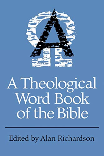 A Theological Wordbook of the Bible By Alan Richardson
