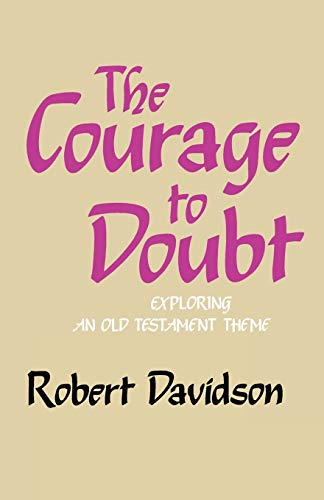 Courage to Doubt By Robert Davidson