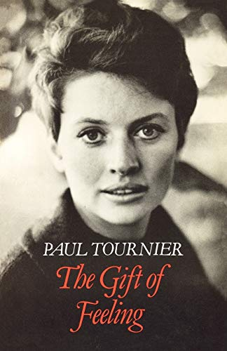 The Gift of Feeling By Paul Tournier