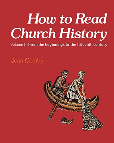 How to Read Church History Volume One By Jean Comby