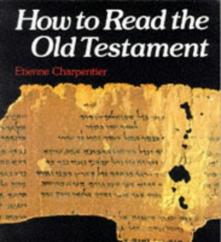 How to Read the Old Testament by Etienne Charpentier
