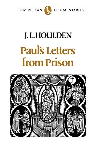 Paul's Letters from Prison By J. Leslie Houlden