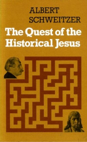 Quest of the Historical Jesus By Albert Schweitzer