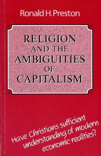 Religion and the Ambiguity of Capitalism By Ronald H. Preston