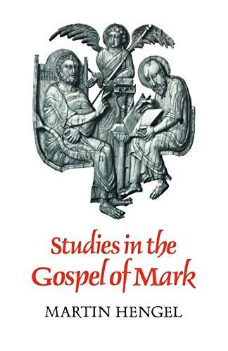 Studies in the Gospel of Mark By Martin Hengel