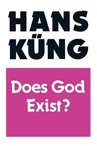 Does God Exist? By Hans Kung