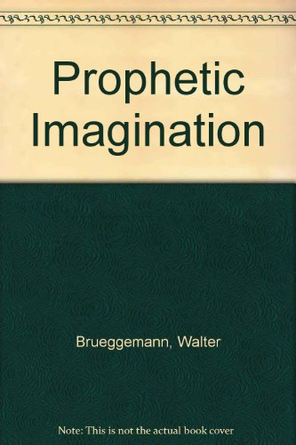 Prophetic Imagination By Walter Brueggemann