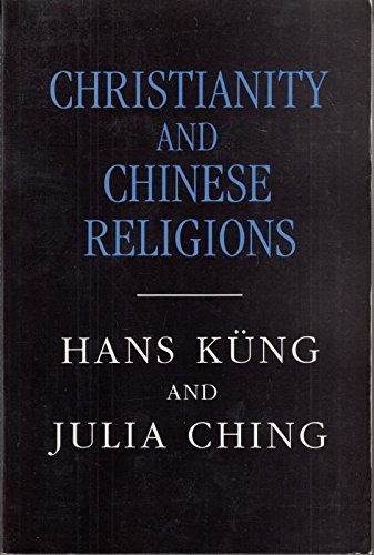 Christianity and Chinese Religions By Hans Kung