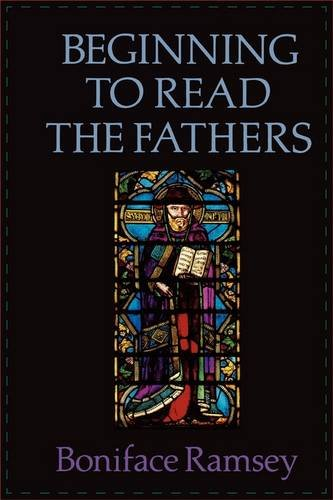 Beginning to Read the Fathers By Boniface Ramsey