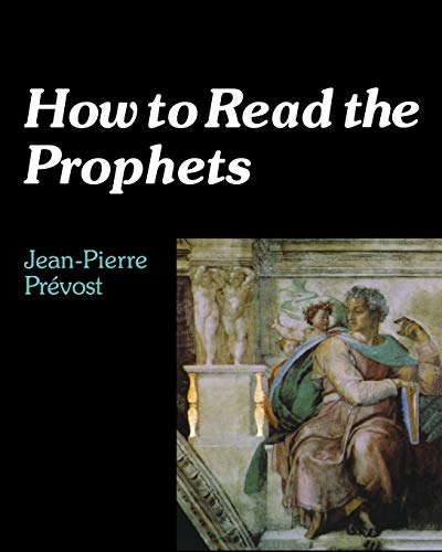 How to Read the Prophets By Jean-Pierre Prevost