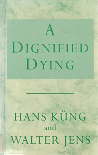 A Dignified Dying By Hans Kung