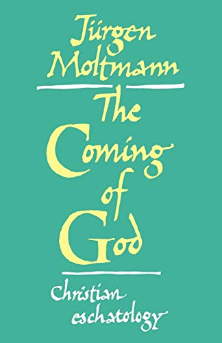 The Coming of God by Jurgen Moltmann