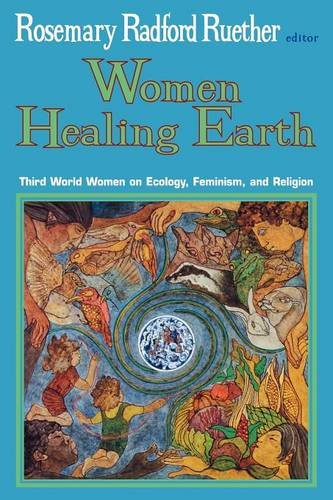 Women Healing Earth By Edited by Rosemary Radford Ruether