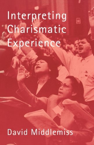 Interpreting Charismatic Experience By David Middlemiss