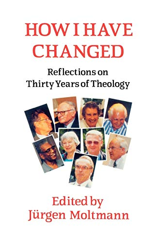 How I Have Changed By Jurgen Moltmann