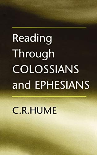 Reading Through Colossians and Ephesians By C.R. Hume