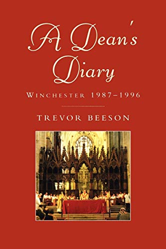 A Dean's Diary: Winchester 1987 to 1996 By Trevor Beeson