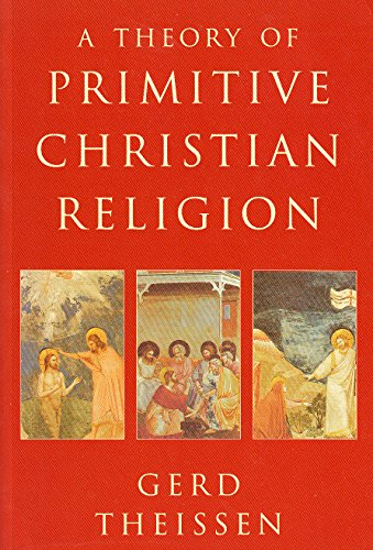 A Theory of Primative Christian Religion By Gerd Theissen