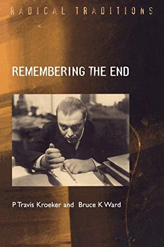 Remembering the End By P. Travis Kroeker