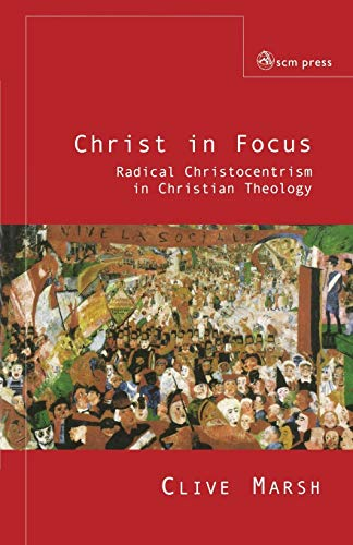 Christ in Focus By Clive Marsh