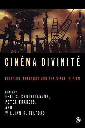 Cinema Divinite By Edited by William Telford