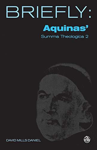 Aquinas' Summa Theologica II By David Mills Daniel