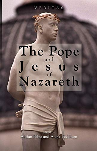 Pope and Jesus of Nazareth By Adrian Pabst