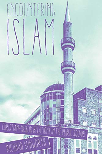 Encountering Islam By Richard Sudworth