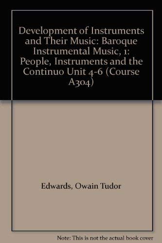 Development of Instruments and Their Music By Owain Edwards