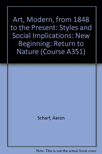 Art, Modern, from 1848 to the Present By Aaron Scharf