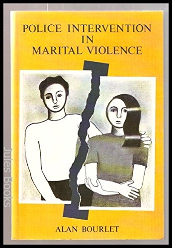 POLICE INTERVENTION IN MARITAL VIOL By Alan Bourlet