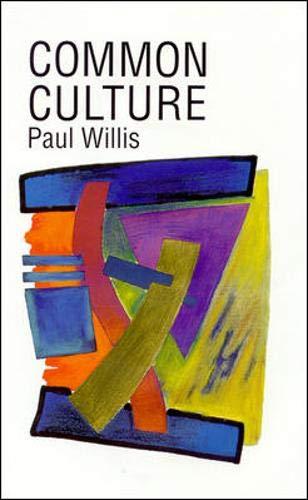 COMMON CULTURE By Paul E. Willis