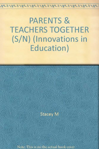 PARENTS AND TEACHERS TOGETHER By Mary Stacey